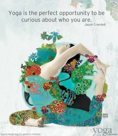 Yoga is the perfect opportunity to be curious about who you are. #quotes