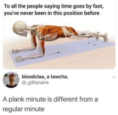 Plank minute > Normal minute - Funny Gifs and Memes Stupid Funny Memes, Funny Relatable Memes, Funny Posts, Funny Quotes, Hilarious, Funny Tweets, Funny Gifs, Fuuny Memes, Wtf Funny