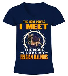 I Meet More Love My Belgian Malinois  #gift #idea #shirt #image #animal #pet #dog #bestgift #cat #bichon #coffemugs