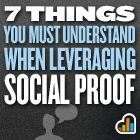 7 Things You MUST Understand When Leveraging Social Proof in Your Marketing Efforts
