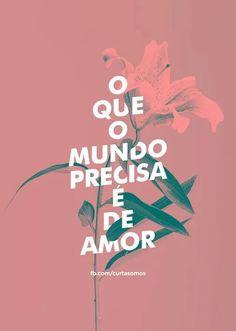 É de amor, amor, amor...
