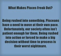 Pisces and being rushed, pretty much like Taurus Aquarius Pisces Cusp, Pisces Traits, Pisces Love, Astrology Pisces, Pisces Quotes, Zodiac Signs Pisces, Pisces Woman, Zodiac Horoscope, Zodiac Facts