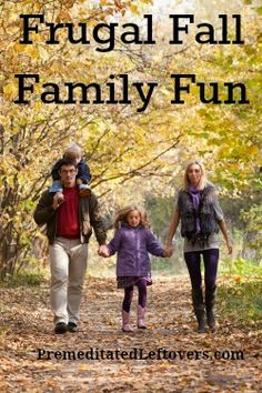 Frugal activities to enjoy with your family this fall.