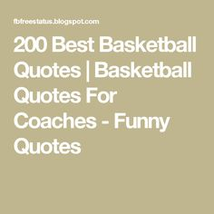 200 Best Basketball Quotes | Basketball Quotes For Coaches - Funny Quotes