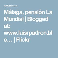 Málaga, pensión La Mundial | Blogged at: www.luisrpadron.blo… | Flickr