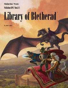 PFRPG 12: Library of Bletherad™, for Palladium Fantasy RPG® 2nd Edition - The Library of Bletherad™  A Sourcebook for the Palladium Fantasy RPG®, Second Edition  An in depth look at th