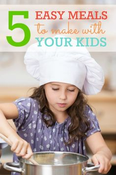 5 easy meals you can make with your kids -- a week-long menu plan!