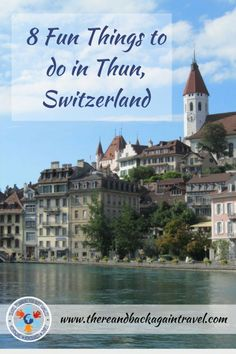 Thun Switzerland is an easy day trip from idyllic Interlaken Switzerland.  We spent one amazing afternoon exploring Thun Switzerland and its quaint streets, majestic castle and stunningly beautiful river.  If you are looking for Thun Switzerland things to do, this list will give you some great ideas!  Thun Switzerland is definitely worth exploring as a day trip from Interlaken.
