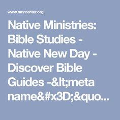 "Native Ministries: Bible Studies - Native New Day - Discover Bible Guides -<meta name=""description"" content=""Native Ministries Resource Center — Bible studies - Native New Day - Discover Bible Guides - KidZone"" /> <meta name=""keywords"" content=""Native Ministries, Bible studies, Bible study, KidZone, Eskimo, Native American, First Nation, Canada, Adventist, Seventh-day Adventist"" /> KidZone"
