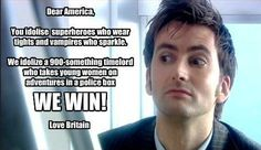 "No, I do NOT like sparkly vampires. Also, you spelled ""idolise"" both ways: the British way in the American sentence and the American way in the British sentence. And the reason you have the Time Lord is because if he ever shows up here for any extended period of time we will trap him and keep him and hug him forever."