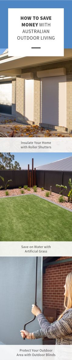Save money with Australian Outdoor Living Outdoor Blinds, Roller Shutters, Lush, Saving Money, Outdoor Living, Grass, Improve Yourself, Relax, Water