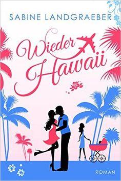 Wieder Hawaii (… Hawaii 3) eBook: Sabine Landgraeber: Amazon.de: Kindle-Shop