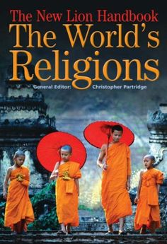 New Lion Handbook: The World's Religions by Christopher H. Partridge http://www.amazon.com/dp/0745952666/ref=cm_sw_r_pi_dp_SOozwb1ZK5RED