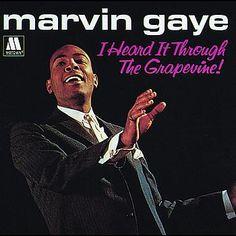 'I Heard It Through The Grapevine'- Marvin Gaye