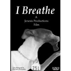 I Breathe is an in depth, emotional look at the multi billion dollar world of commercial dog breeding.  Lily was an 8-year-old Italian Greyhound that lived the majority of her life in a commercial kennel. She was purchased at a dog auction for twenty dollars and found her 'forever home'. Because of the way she lived, and her premature death, Lily became the driving force behind National Mill Dog Rescue, which rehabilitates and re-homes dogs like her.