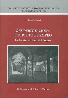 https://flic.kr/p/AsDeB8 | Res perit domino e diritto europeo : la frantumazione del dogma / Federico Azzarri, 2014 | encore.fama.us.es/iii/encore/record/C__Rb2681368?lang=spi