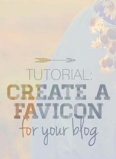 Updated Tutorial! Create a Favicon for your Blog! Don't know what a favicon is? Click to find out! @ www.designyourownblog.com