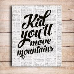 Kid You'll Move Mountains typographic print by OnlyPrintableArts