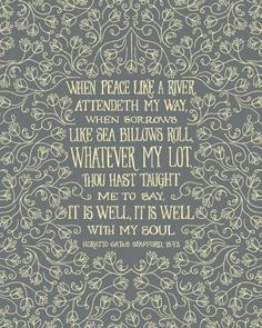 · It is well with my soul ·
