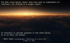 """The gods value morals alone…"" – Mark Twain - More at: http://quotespictures.net/22499/the-gods-value-morals-alone-mark-twain"