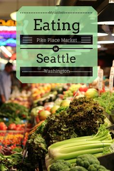 Pike Place market food tour - the best way to sample all the best eats of Pike Place http://mytanfeet.com/seattle-2/seattle-food-tours-pike-place-market/