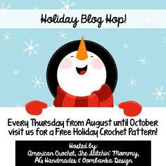 Welcome to the 2015 Holiday Blog Hop!   Amy ~ The Stitchin' Mommy, AG ~ AG Handmades ~, Rhondda ~ Oombawka Design, and I (Mistie) ~ American Crochet have been working really hard to bring you ...