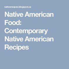 Native American Food: Contemporary Native American Recipes