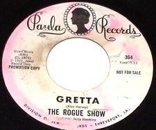 THE ROGUE SHOW Gretta GARAGE 45 PAULA RECORDS listen