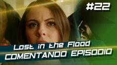 Arrow  - Lost in the Flood (S4E22) #Comentando Episódio