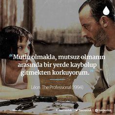 Mutlu olmakla, mutsuz olmanın arasında bir yerde kaybolup gitmekten korkuyorum.   - Léon; The Professional (1994)  #sözler #anlamlısözler #güzelsözler #manalısözler #özlüsözler #alıntı #alıntılar #alıntıdır #alıntısözler #filmreplikleri #filmsözleri #film