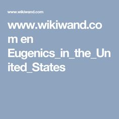 www.wikiwand.com en Eugenics_in_the_United_States