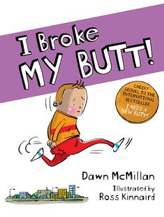 I Broke My Butt!: The Cheeky Sequel to the International Bestseller I Need a New Butt! by Dawn McMillan Used Books, Books To Read, My Books, Kids Reading, Free Reading, First Grade Books, Adhd Kids, Seriously Funny, Children's Literature