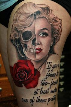 "Marilyn Monroe skull face - quote: ""If you're gonna be two-faced at least make one of them pretty"""