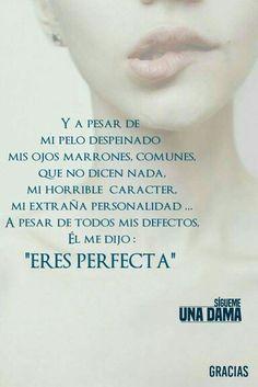 Él me dijo perfecta....