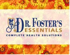 Dr. Foster's Essentials - talks about what to add to juices to get the most out of the juicing.