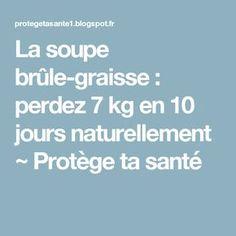 La soupe brûle-graisse : perdez 7 kg en 10 jours naturellement ~ Protège ta santé