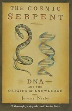 Free eBook The Cosmic Serpent: DNA and the Origins of Knowledge Author Jeremy Narby Dna, Study Of Anthropology, Got Books, Books To Read, Free Ebooks, Cosmic, Spirituality, Knowledge, The Originals