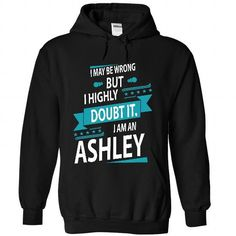 ASHLEY - #retirement gift #fathers gift. BUY IT => https://www.sunfrog.com/No-Category/ASHLEY-5178-Black-26544525-Hoodie.html?68278
