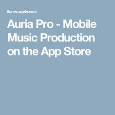 Auria Pro - Mobile Music Production on the App Store