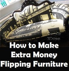 How to Make Extra Money Flipping Furniture, Tips on What Type of Furniture to Look For That Will Sell