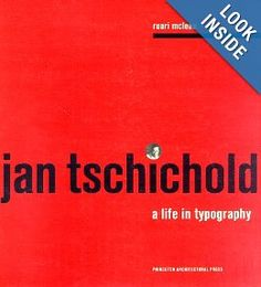 Jan Tschichold: A Life in Typography (Ruari McLean), found via the TDC