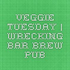 Veggie Tuesday   Wrecking Bar Brew Pub
