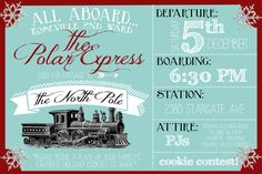 Polar Express Party Invitation Free Template, edit for your child's birthday party, a family christmas party, etc.                                                                                                                                                     More