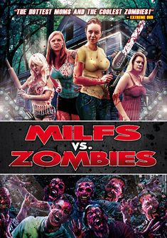 """They F-cked with the Wrong Moms!"" Milfs vs. Zombies (2015) poster is well armed #horrorposters #horrormovieposters #horrorposter #horrors Zombie Comedy, Zombie Movies, Horror Movie Posters, Horror Films, Most Popular Movies, Upcoming Films, Amazon Prime Video, New Poster, New Trailers"