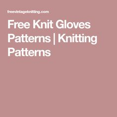 These websites give you free online knitting patterns. Get your patterns without signing up or getting on an email list with this great list of sites. Knitting Patterns Free, Free Knitting, Free Pattern, Knitting Ideas, Doll Clothes Patterns, Clothing Patterns, Knitted Gloves, Vintage Knitting, Dolls