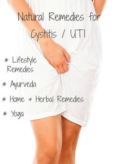 Symptoms, Lifestyle Remedies, Home & Herbal Remedies, Yoga for Cystitis / UTI Home Remedies For Uti, Uti Remedies, Ayurvedic Remedies, Holistic Remedies, Natural Remedies For Cystitis, Uti Relief, Urinary Tract Infection Treatment, Ayurveda, Herbalism