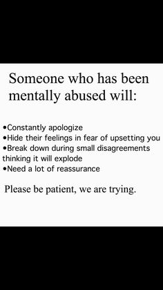 Maybe I do it to myself, I've had one really bad verbally abusive relationship and it has echoed through all the rest of them. I've been too reserved to speak up and stand my ground or speak my feeling to avoid conflict.