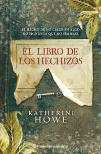 """""""El libro de los hechizos"""" de Katherine Howe"""