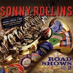Sonny Rollins - Road Shows 2