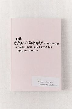 The Emotionary: A dictionary of the words it feels for by Edun Sh . - The Emotionary: A dictionary of words that doesn& exist for feelings made by Edun Sher Sidney - Book Club Books, Book Nerd, Good Books, My Books, Best Poetry Books, The Words, Reading Lists, Book Lists, Books To Buy